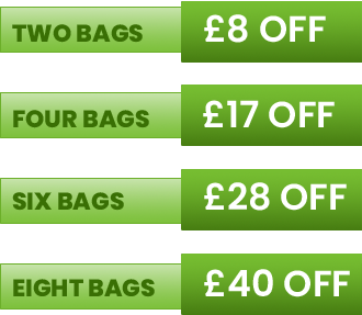Discounts are:  Two bags £10 off Four Bags £21 off Six Bags £33 Off Eight Bags £50 off 16 Bags £120 off